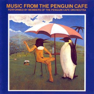 Penguin Cafe Orchestra - Music From The Penguin Cafe cover