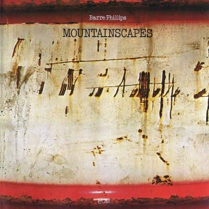 Barre Phillips mountan scapes