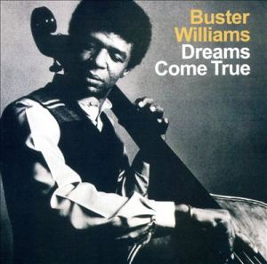 Buster Williams Dreams Come True