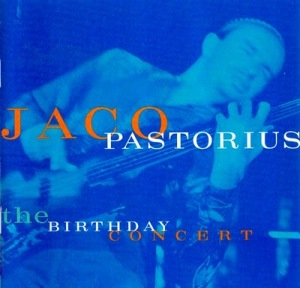Jaco Pastorius - The Birthday Concert [1981]a