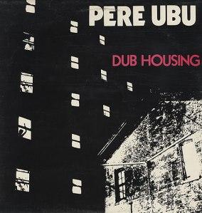 Pere-Ubu-Dub-Housing (2)
