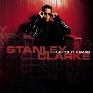 Stanley Clarke 1 2 to the bass