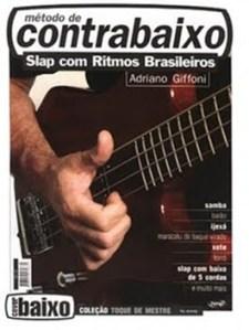 Toque de Mestre - Slap com Ritmos Brasileiros - Adriano Giffoni