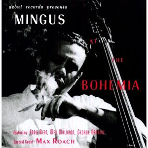 Charles Mingus Mingus-At-The-Bohemia
